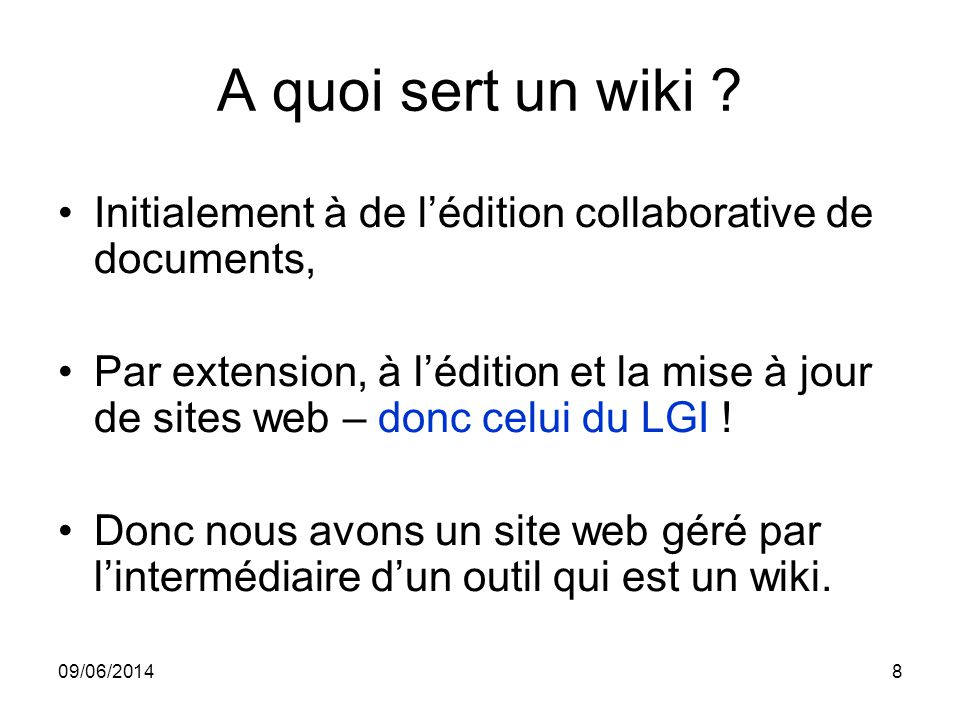 A quoi sert un wiki Initialement à de l'édition collaborative de documents,