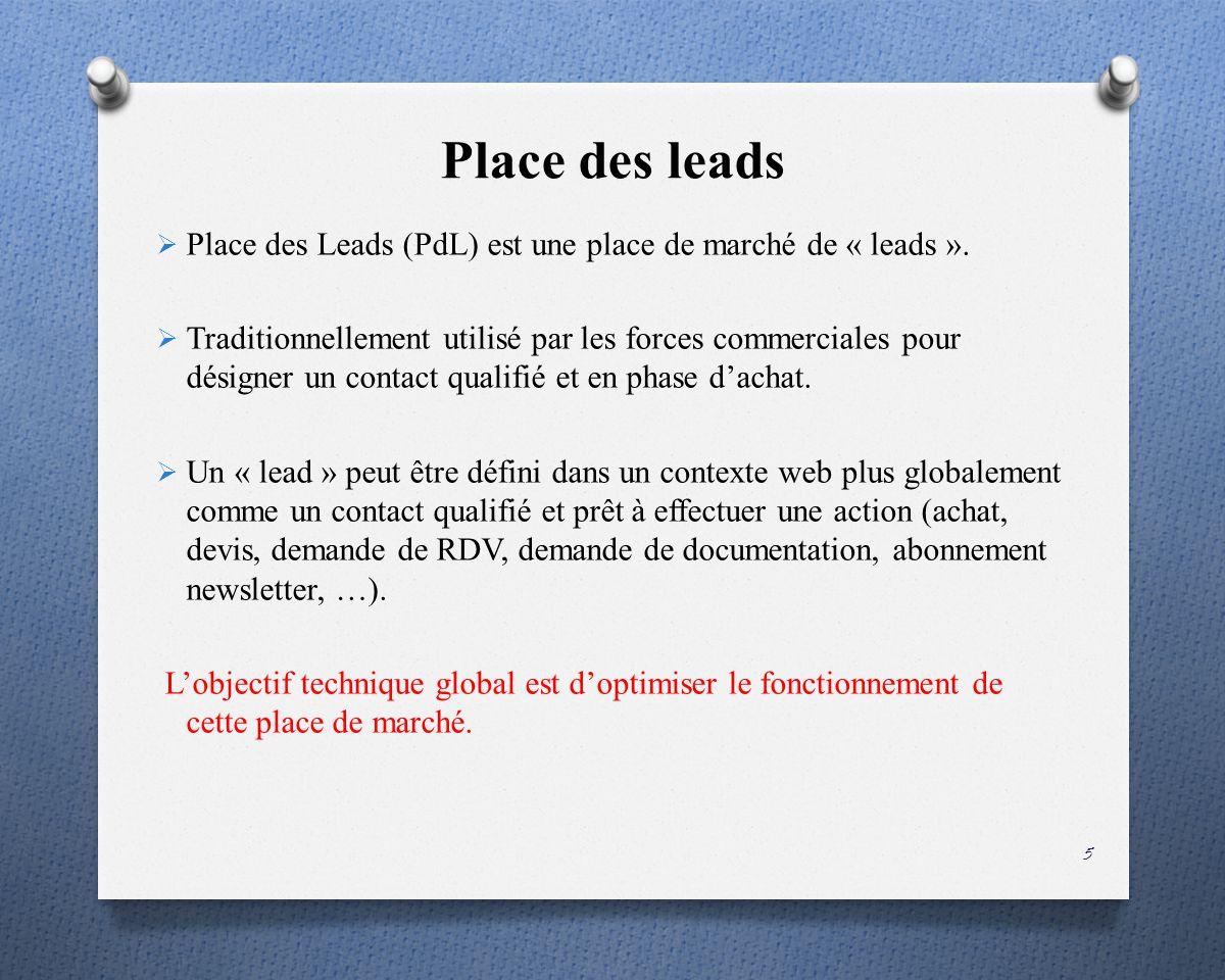 Place des leads Place des Leads (PdL) est une place de marché de « leads ».