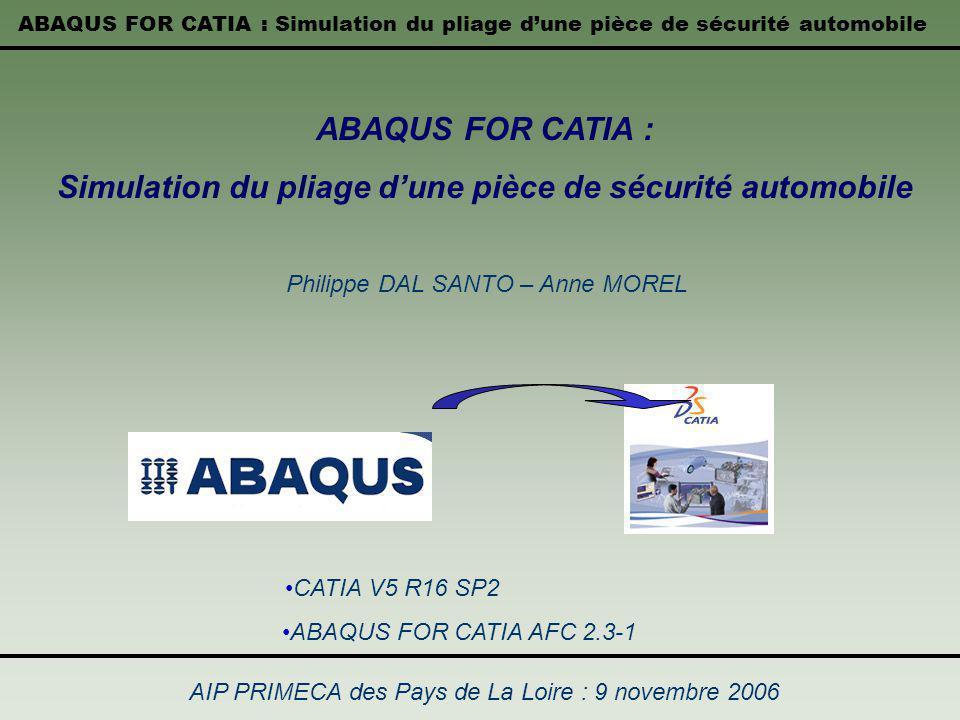 Simulation du pliage d'une pièce de sécurité automobile
