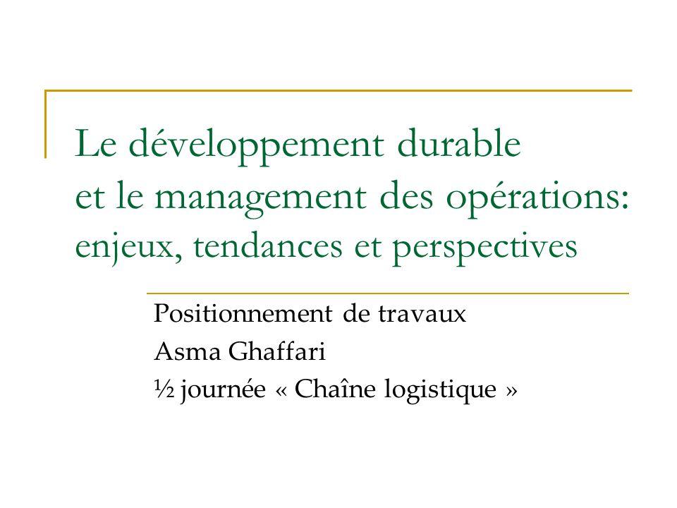 Le développement durable et le management des opérations: enjeux, tendances et perspectives
