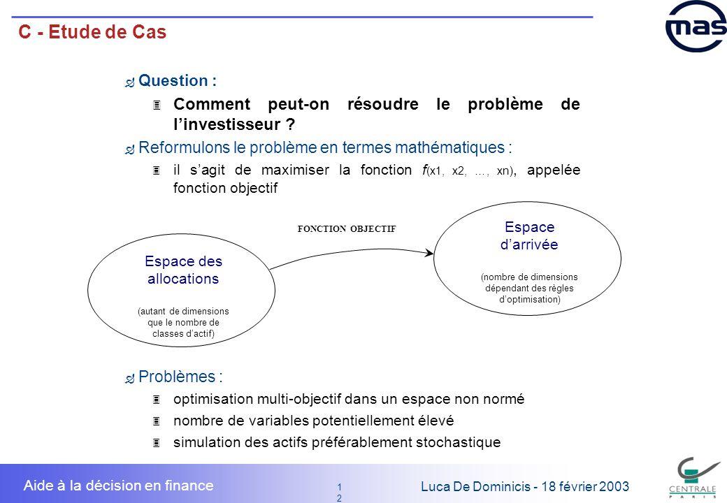 C - Etude de Cas Question : Comment peut-on résoudre le problème de l'investisseur Reformulons le problème en termes mathématiques :
