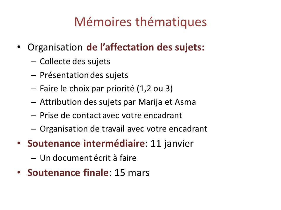 Mémoires thématiques Organisation de l'affectation des sujets: