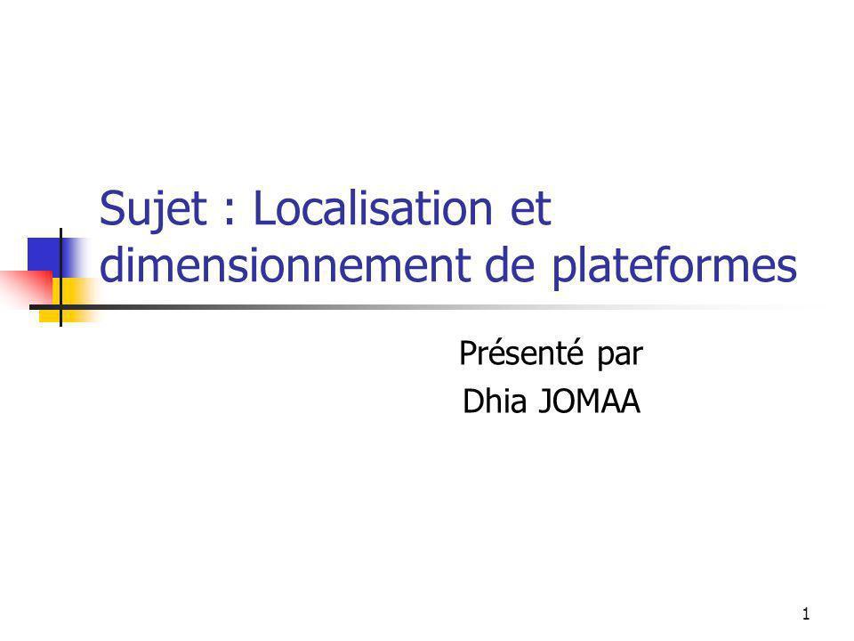 Sujet : Localisation et dimensionnement de plateformes