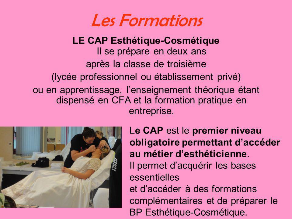 Les Formations LE CAP Esthétique-Cosmétique Il se prépare en deux ans