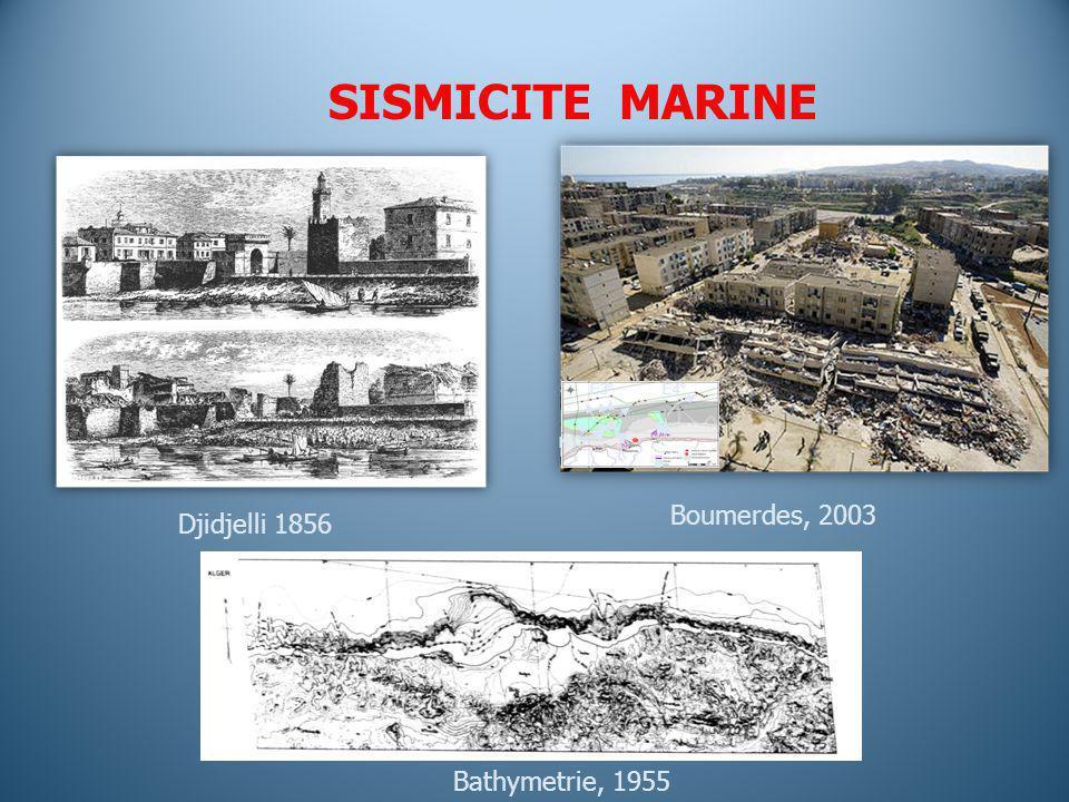 SISMICITE MARINE Boumerdes, 2003 Djidjelli 1856 Bathymetrie, 1955 E3°