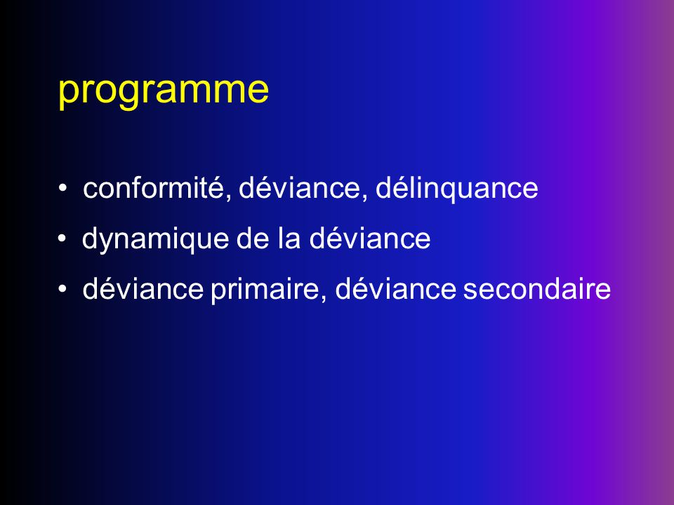 programme conformité, déviance, délinquance dynamique de la déviance