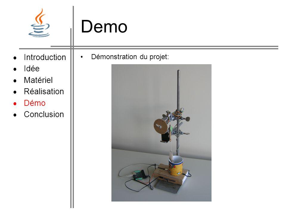 Demo  Introduction  Idée Matériel Réalisation Démo Conclusion
