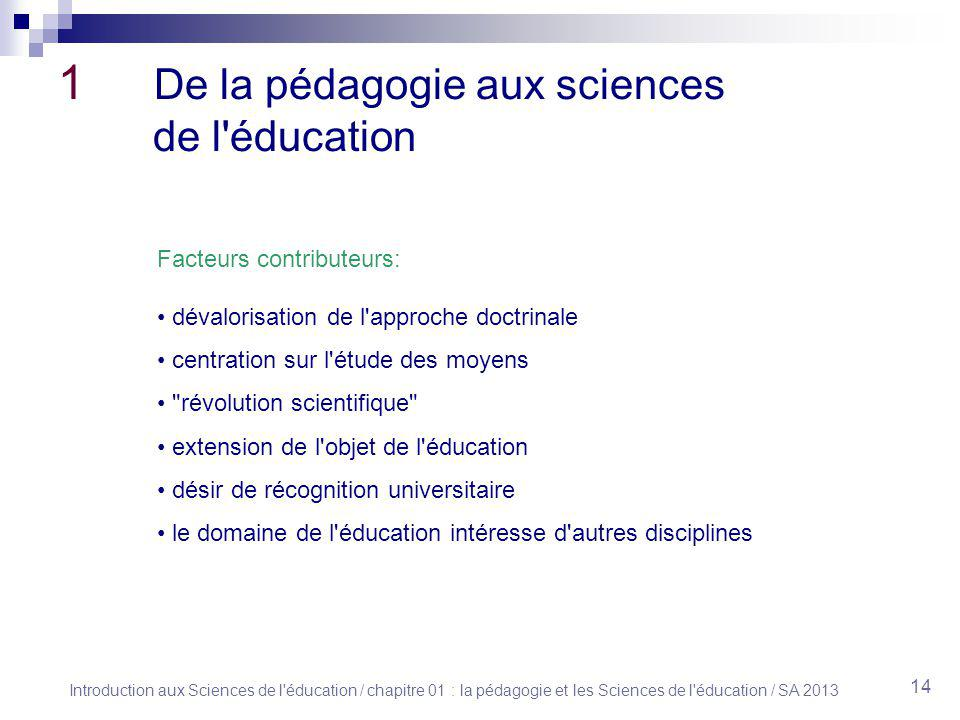 1 De la pédagogie aux sciences de l éducation