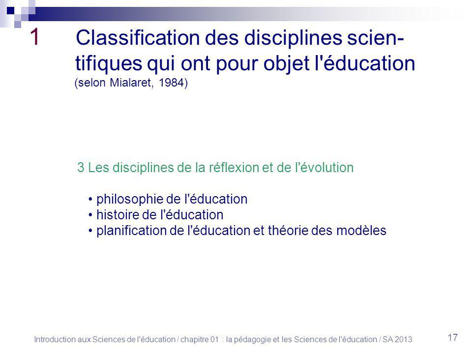 1 Classification des disciplines scien- tifiques qui ont pour objet l éducation (selon Mialaret, 1984)