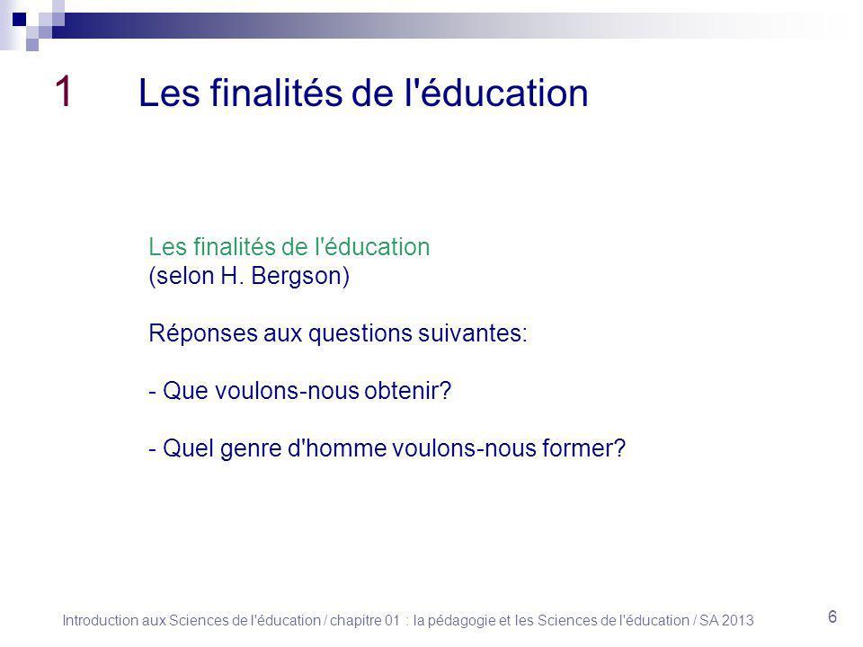 1 Les finalités de l éducation