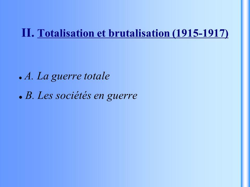 II. Totalisation et brutalisation (1915-1917)