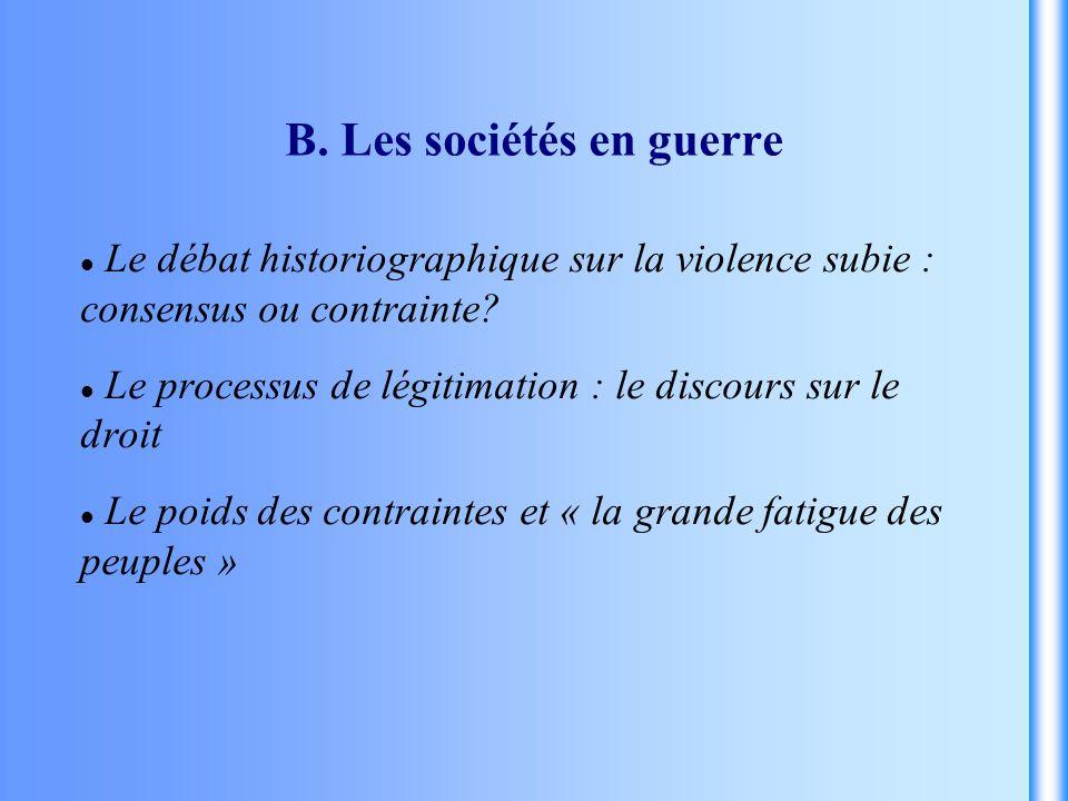 B. Les sociétés en guerre