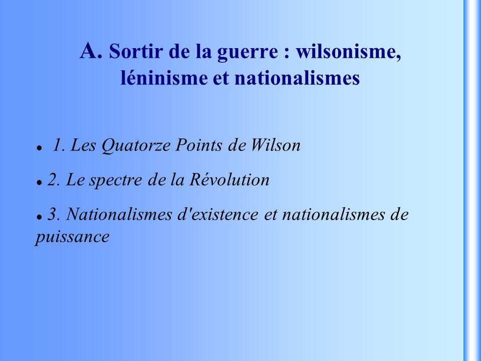 A. Sortir de la guerre : wilsonisme, léninisme et nationalismes