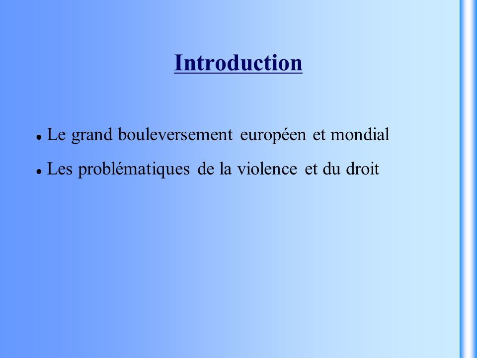 Introduction Le grand bouleversement européen et mondial