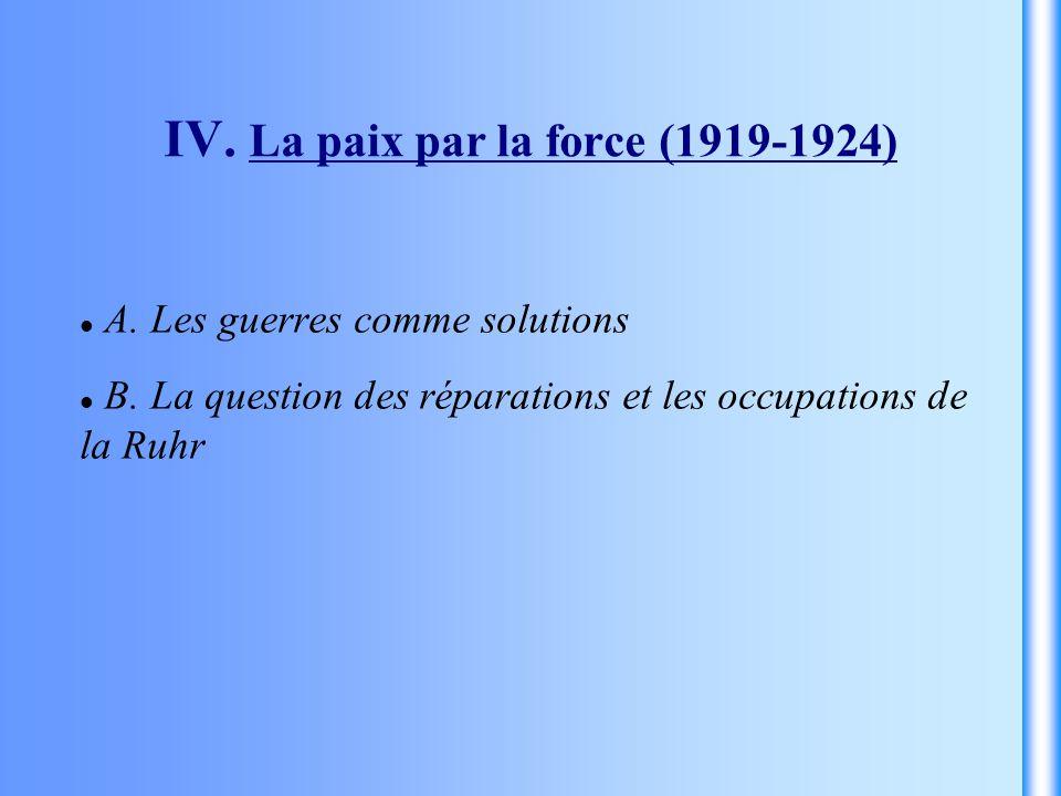 IV. La paix par la force (1919-1924)