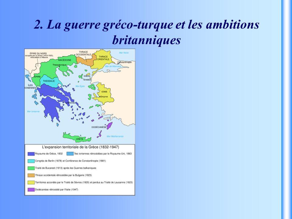 2. La guerre gréco-turque et les ambitions britanniques