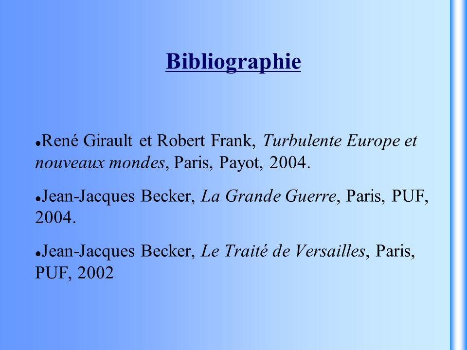 Bibliographie René Girault et Robert Frank, Turbulente Europe et nouveaux mondes, Paris, Payot, 2004.