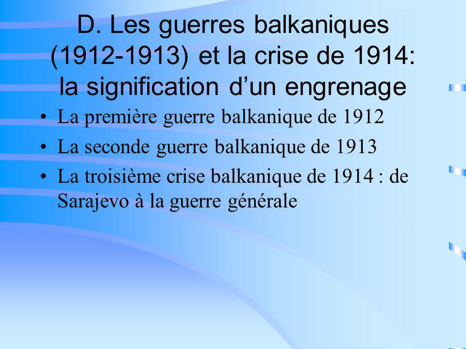 D. Les guerres balkaniques (1912-1913) et la crise de 1914: la signification d'un engrenage