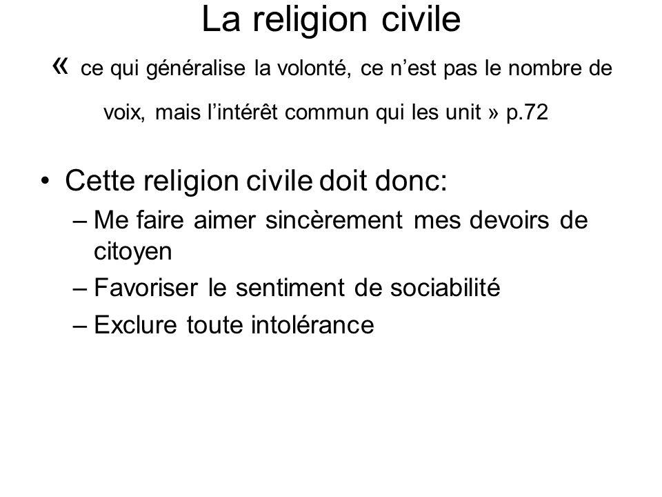 La religion civile « ce qui généralise la volonté, ce n'est pas le nombre de voix, mais l'intérêt commun qui les unit » p.72