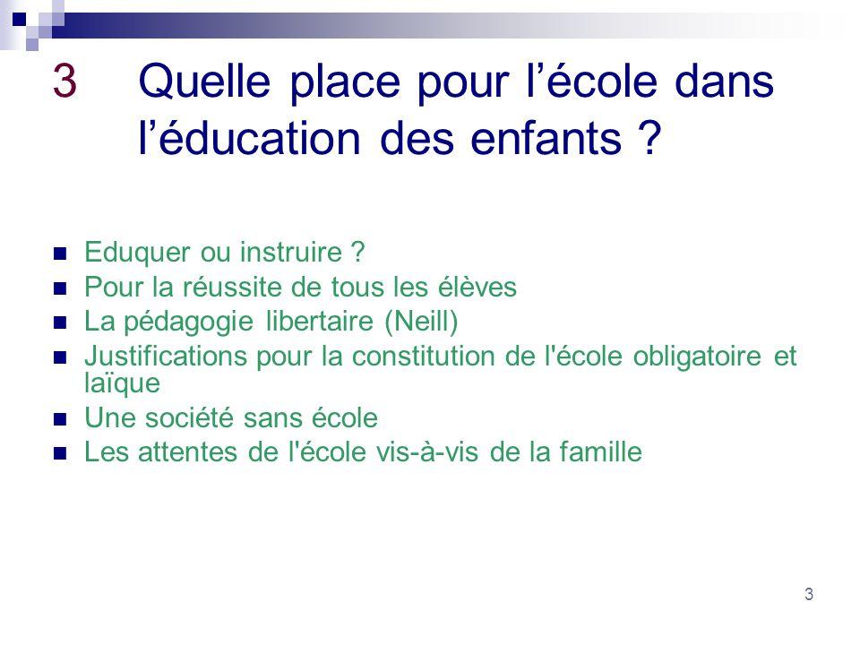 3 Quelle place pour l'école dans l'éducation des enfants