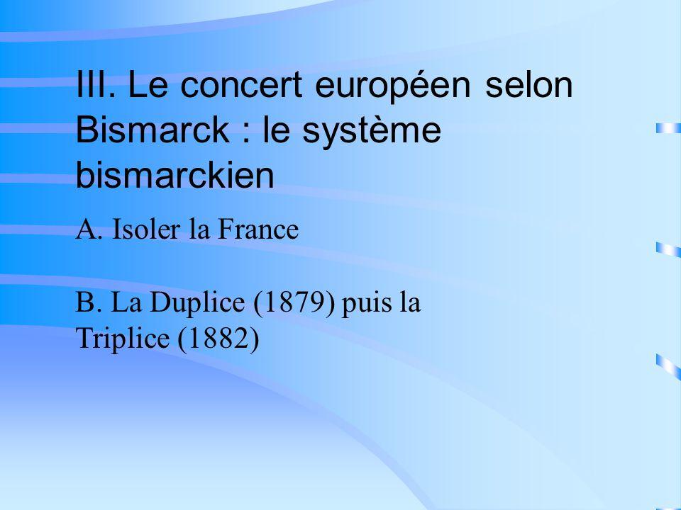III. Le concert européen selon Bismarck : le système bismarckien