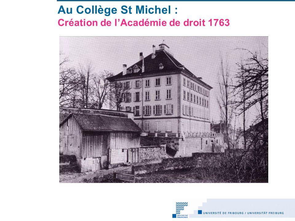Au Collège St Michel : Création de l'Académie de droit 1763