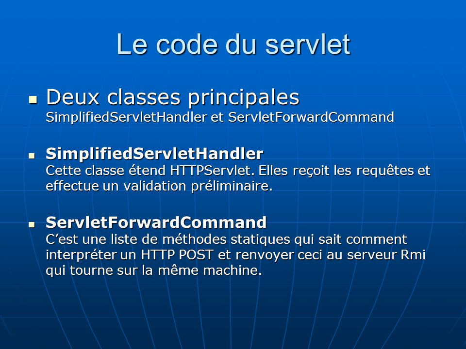 Le code du servlet Deux classes principales SimplifiedServletHandler et ServletForwardCommand.