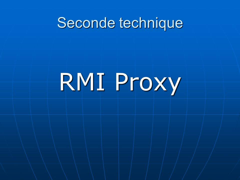 Seconde technique RMI Proxy