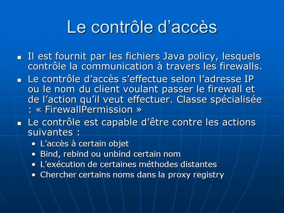 Le contrôle d'accès Il est fournit par les fichiers Java policy, lesquels contrôle la communication à travers les firewalls.