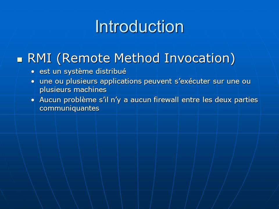 Introduction RMI (Remote Method Invocation) est un système distribué