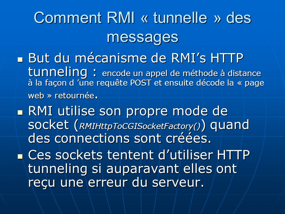 Comment RMI « tunnelle » des messages