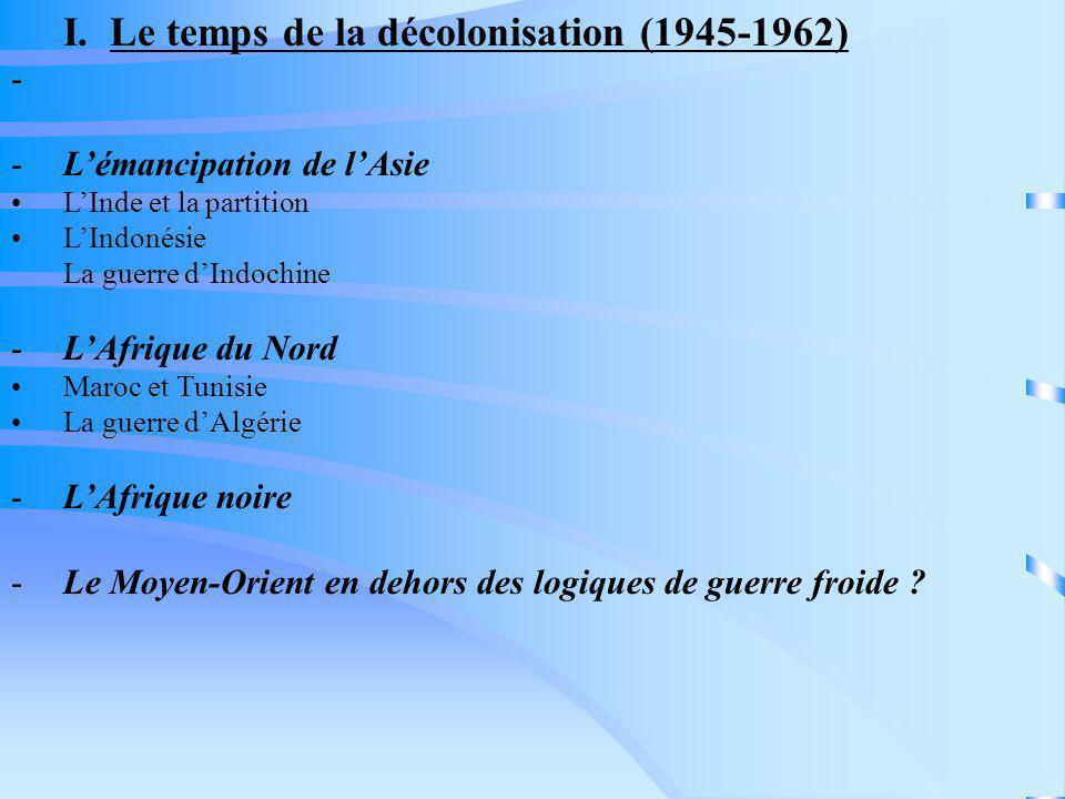 I. Le temps de la décolonisation (1945-1962)
