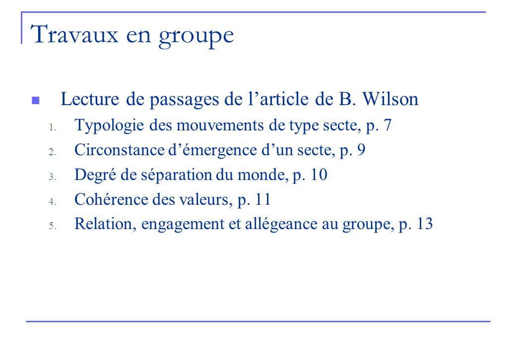Travaux en groupe Lecture de passages de l'article de B. Wilson