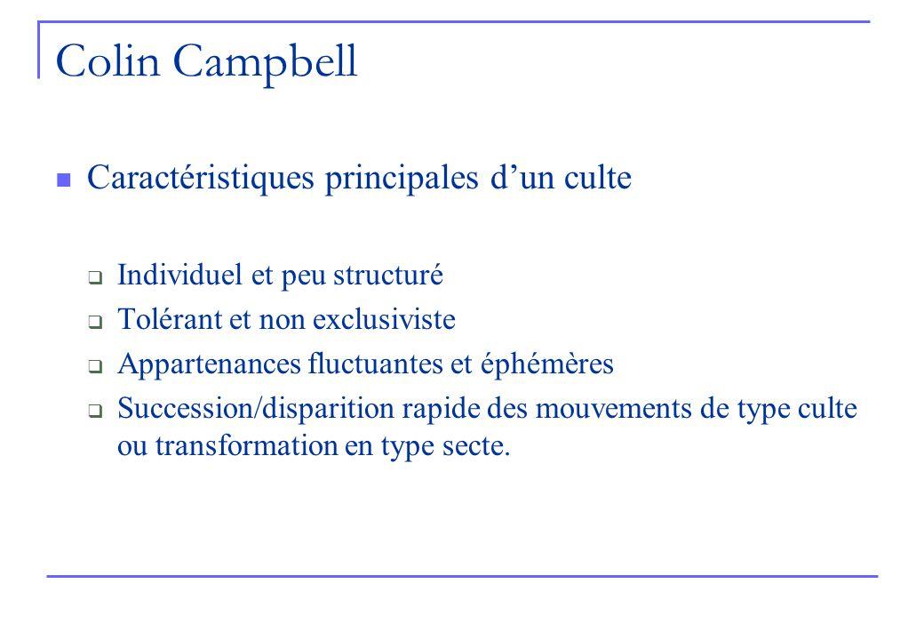 Colin Campbell Caractéristiques principales d'un culte