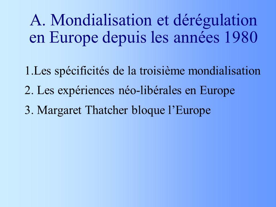 A. Mondialisation et dérégulation en Europe depuis les années 1980