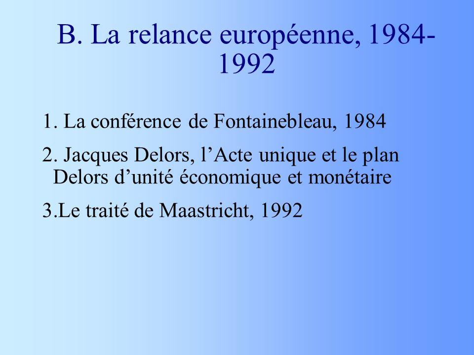 B. La relance européenne, 1984-1992
