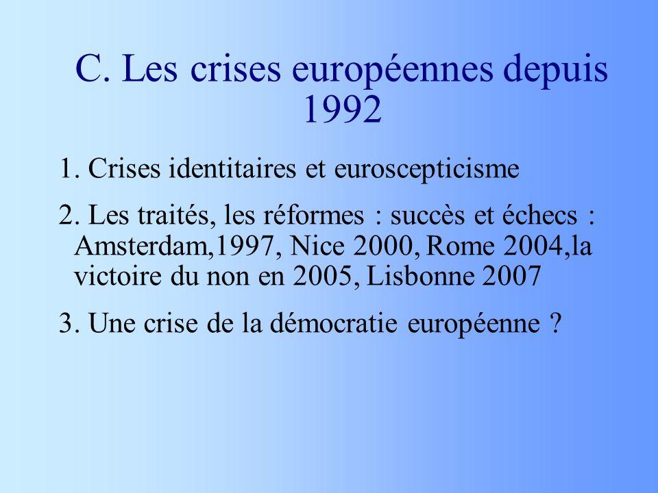 C. Les crises européennes depuis 1992