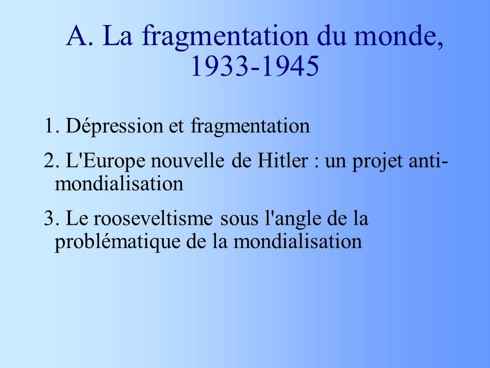 A. La fragmentation du monde, 1933-1945