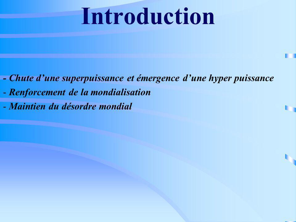 Introduction - Chute d'une superpuissance et émergence d'une hyper puissance. Renforcement de la mondialisation.
