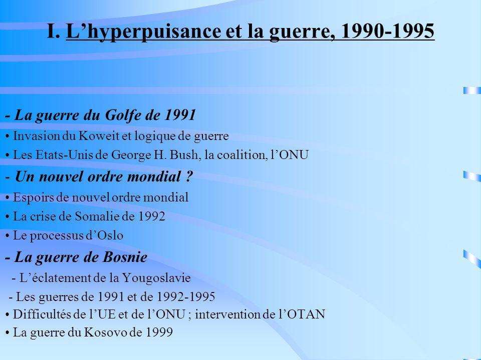 I. L'hyperpuisance et la guerre, 1990-1995