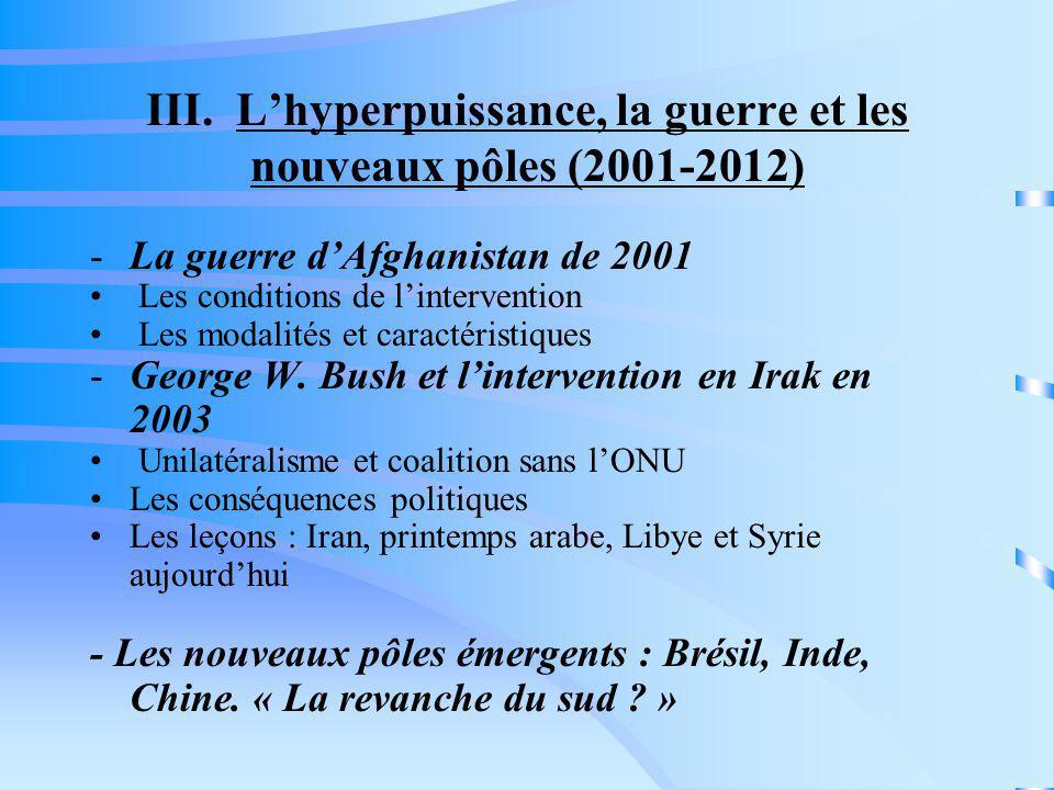 III. L'hyperpuissance, la guerre et les nouveaux pôles (2001-2012)
