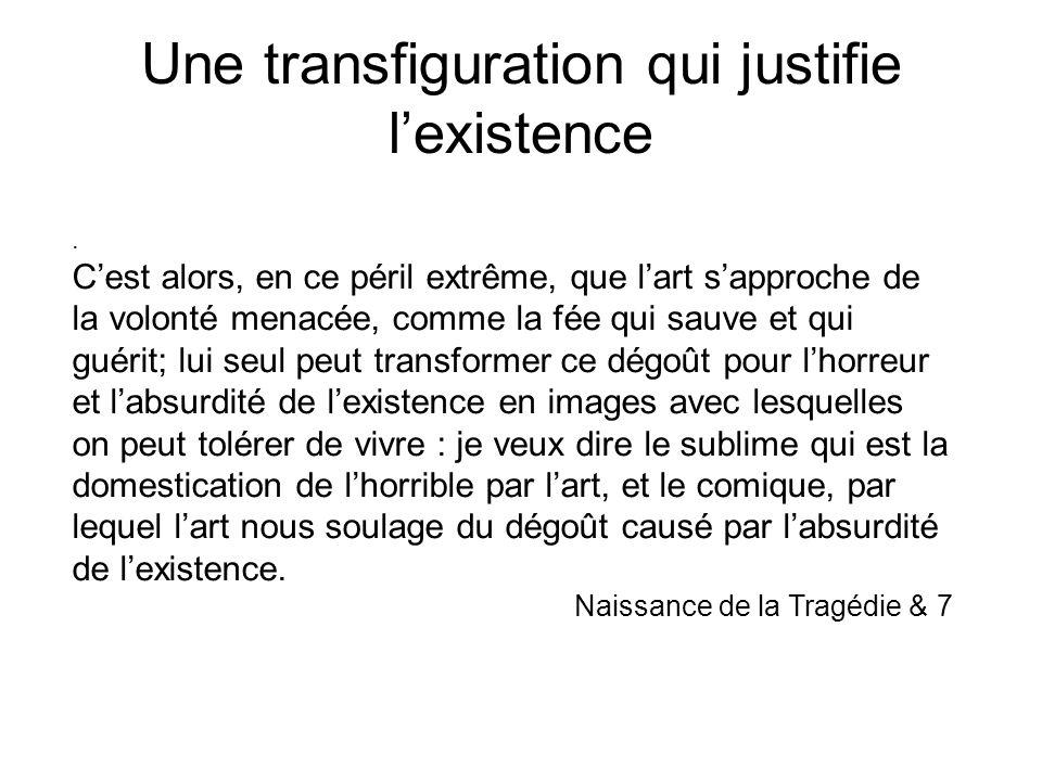 Une transfiguration qui justifie l'existence