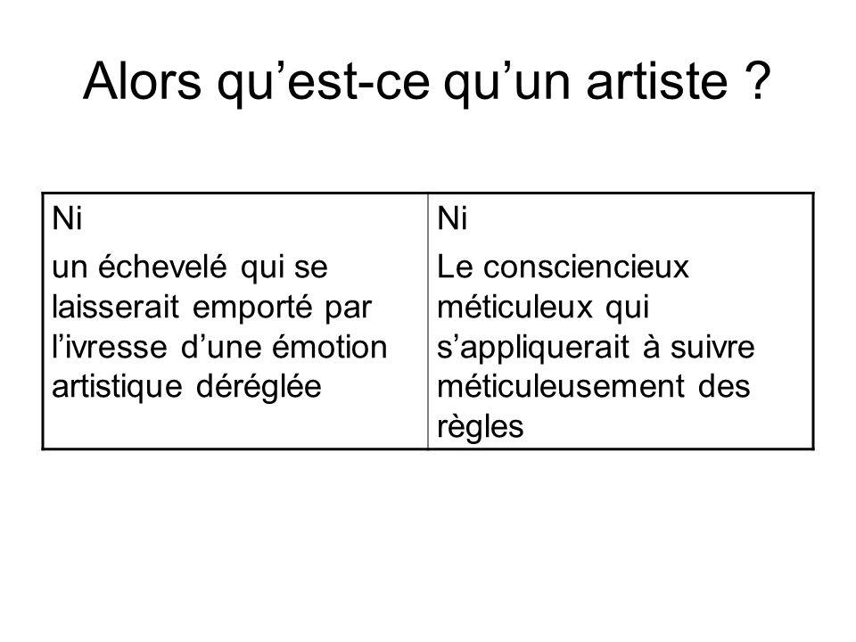 Alors qu'est-ce qu'un artiste