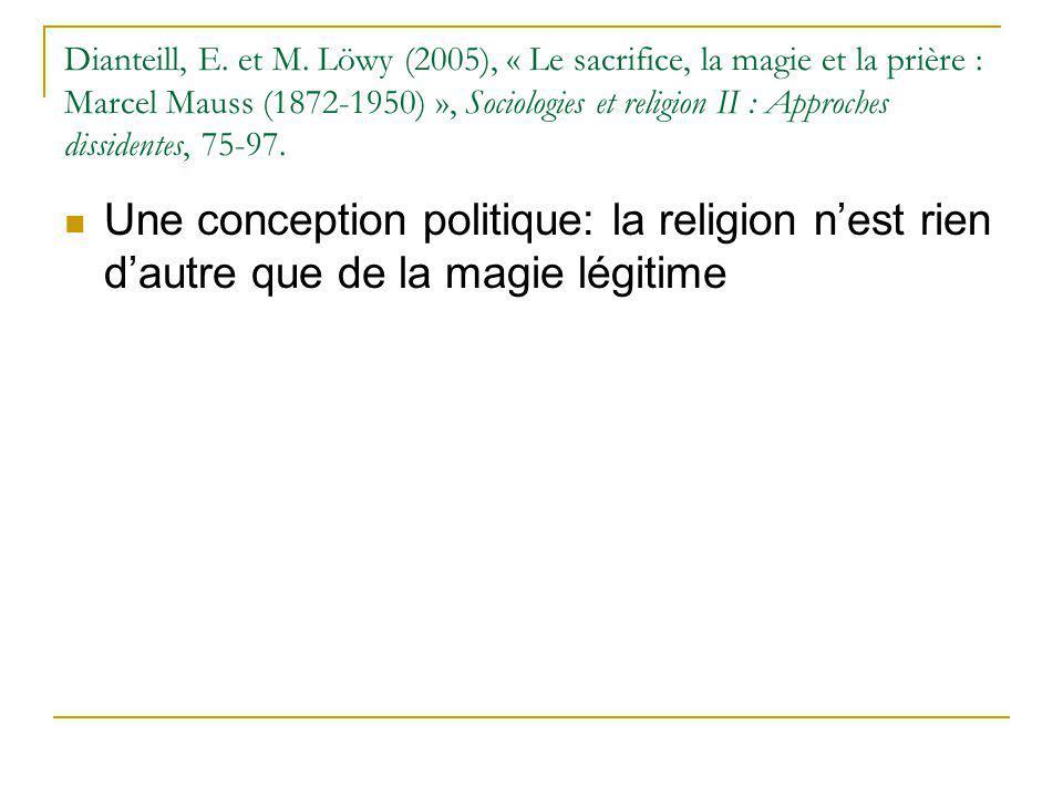 Dianteill, E. et M. Löwy (2005), « Le sacrifice, la magie et la prière : Marcel Mauss (1872-1950) », Sociologies et religion II : Approches dissidentes, 75-97.