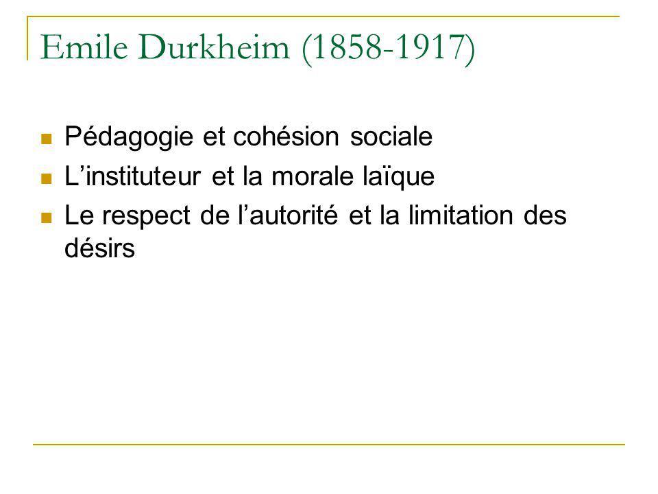 Emile Durkheim (1858-1917) Pédagogie et cohésion sociale