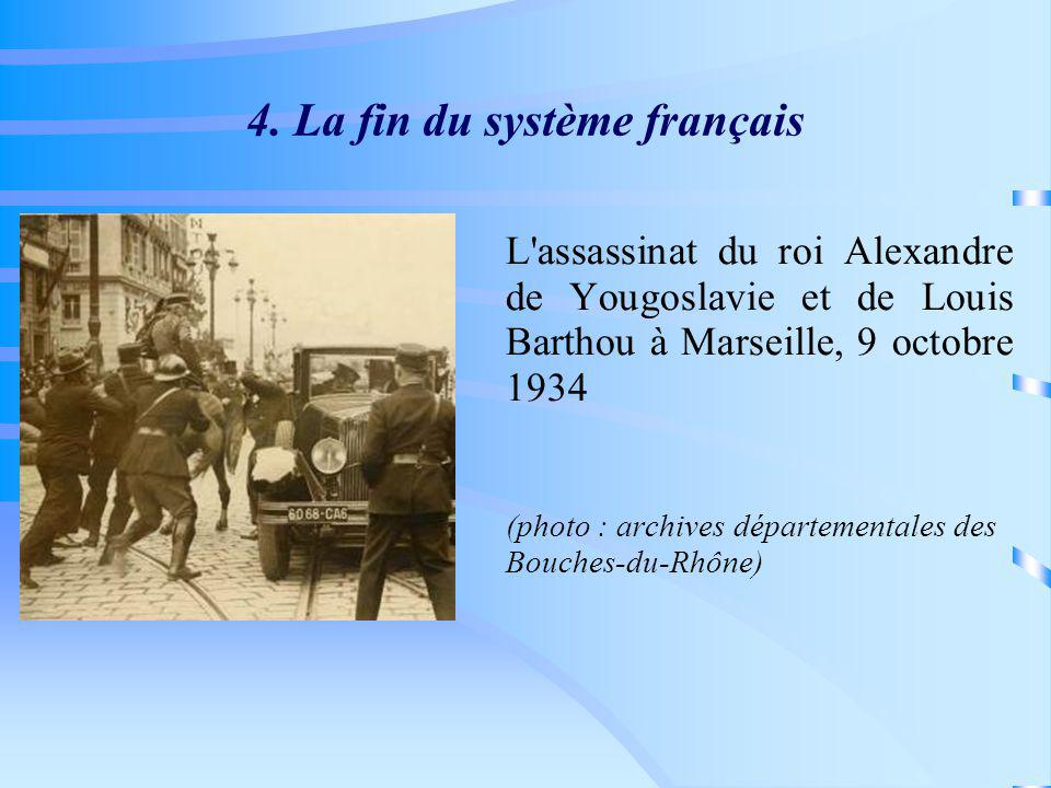 4. La fin du système français
