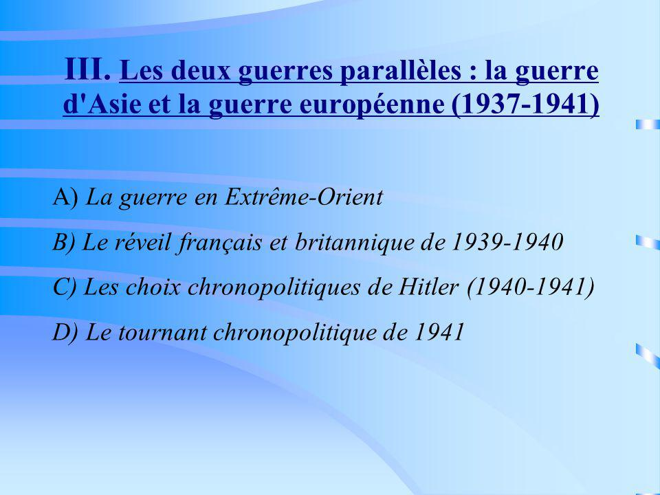 III. Les deux guerres parallèles : la guerre d Asie et la guerre européenne (1937-1941)