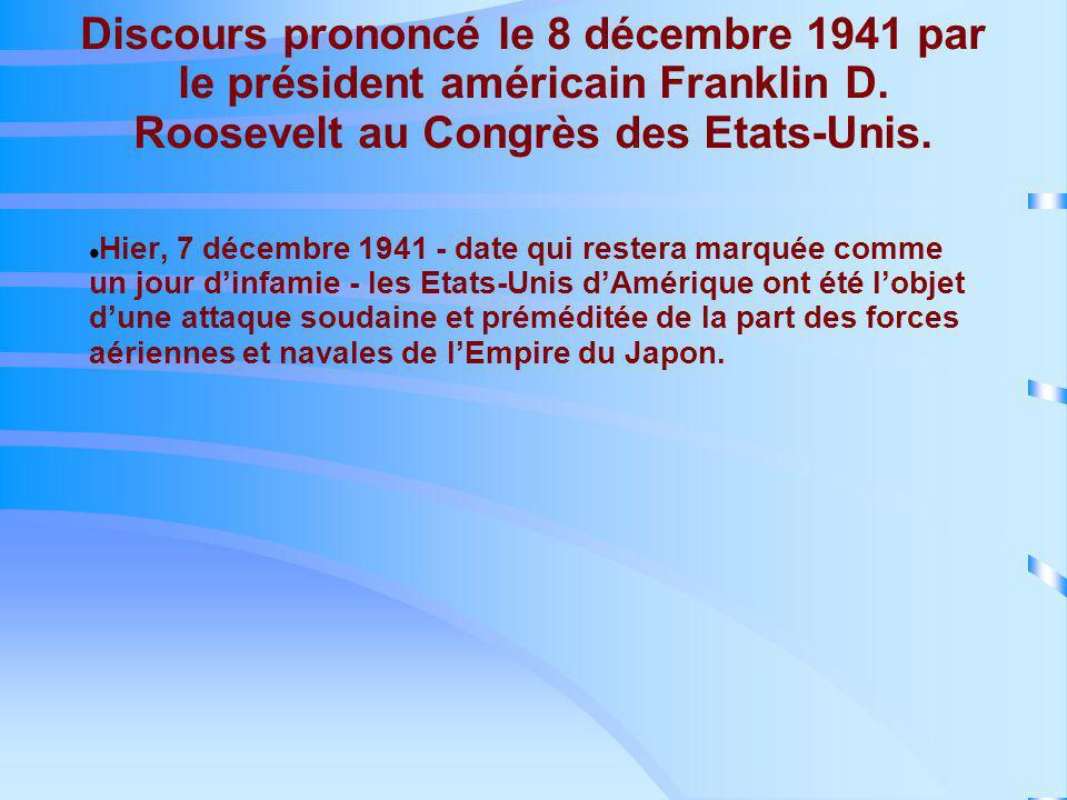 Discours prononcé le 8 décembre 1941 par le président américain Franklin D. Roosevelt au Congrès des Etats-Unis.
