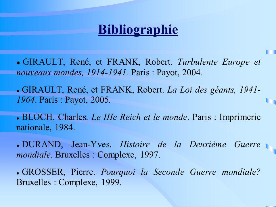 Bibliographie GIRAULT, René, et FRANK, Robert. Turbulente Europe et nouveaux mondes, 1914-1941. Paris : Payot, 2004.