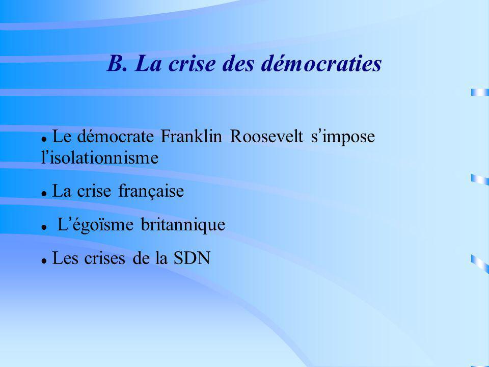 B. La crise des démocraties